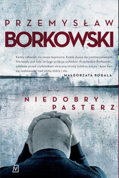 Przemysław Borkowski Niedobry Pasterz